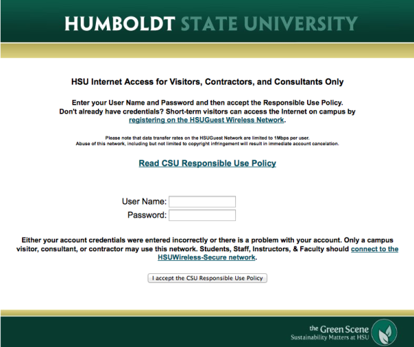 Step 2: Go to any web page. The registration screen below will appear. If you already have a user name and password, enter them and click or tap the button I accept the CSU Responsible Use Policy. If you do not yet have a user name and password, click or tap the registering on the HSUGuest Wireless Network link.