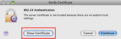 A Verify Certificate window will appear since there are no explicit trust settings. - Click Show Certicate.