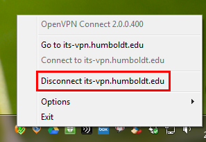 Right click on OpenVPN icon in lower right corner of system tray then select Disconnect its-vpn.humboldt.edu