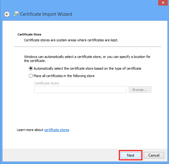 Click the radio button labelled Automatically select the certificate store based on the type of certificate, then click Next.